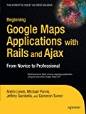 Book Cover Beginning Google Maps Applications with Rails and Ajax: From Novice to Professional