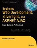 Book Cover Beginning Web Development, Silverlight, and ASP.NET AJAX: From Novice to Professional (Expert's Voice in .NET)