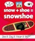Book Cover Snow + Shoe = Snowshoe (Compound Words)