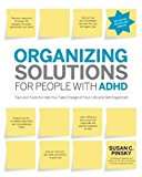 Book Cover Organizing Solutions for People with ADHD, 2nd Edition-Revised and Updated: Tips and Tools to Help You Take Charge of Your Life and Get Organized