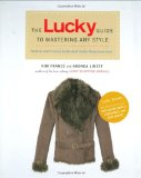 Book Cover The Lucky Guide to Mastering Any Style: How to Wear Iconic Looks and Make Them Your Own