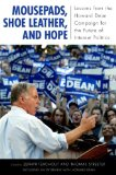 Book Cover Mousepads, Shoe Leather, and Hope: Lessons from the Howard Dean Campaign for the Future of Internet Politics (Media and Power)