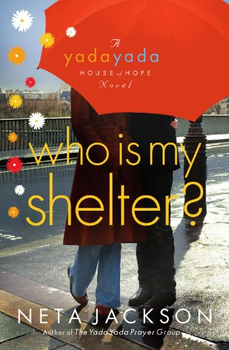 Book Cover Who Is My Shelter? (Yada Yada House of Hope, Book 4)