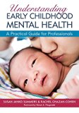Book Cover Understanding Early Childhood Mental Health: A Practical Guide for Professionals