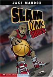 Book Cover Slam Dunk Shoes (Jake Maddox Sports Stories)