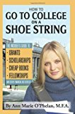 Book Cover How to Go to College on a Shoe String: The Insider's Guide to Grants, Scholarships, Cheap Books, Fellowships, and Other Financial Aid Secrets