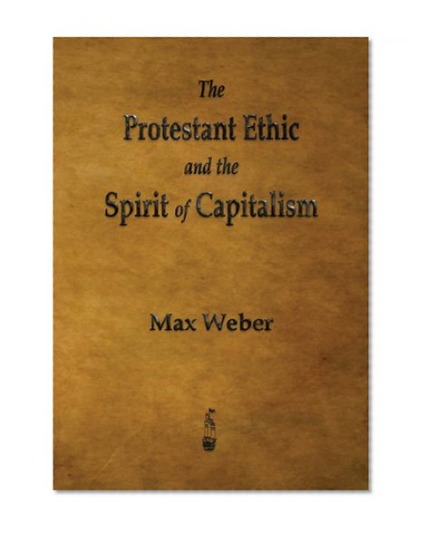 Book Cover The Protestant Ethic and the Spirit of Capitalism