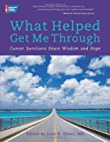 Book Cover What Helped Get Me Through: Cancer Survivors Share Wisdom and Hope