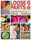 Book Cover Loose Parts 2: Inspiring Play with Infants and Toddlers