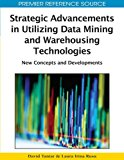 Book Cover Strategic Advancements in Utilizing Data Mining and Warehousing Technologies: New Concepts and Developments