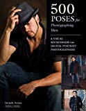 Book Cover 500 Poses for Photographing Men: A Visual Sourcebook for Digital Portrait Photographers