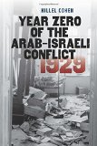 Book Cover Year Zero of the Arab-Israeli Conflict 1929 (The Schusterman Series in Israel Studies)