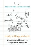 Book Cover Ready, Willing, and Able: A Developmental Approach to College Access and Success