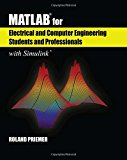Book Cover MATLAB for Electrical and Computer Engineering Students and Professionals: with Simulink