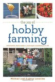 Book Cover The Joy of Hobby Farming: Grow Food, Raise Animals, and Enjoy a Sustainable Life (The Joy of Series)