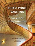 Book Cover Guastavino Vaulting: The Art of Structural Tile