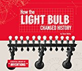 Book Cover How the Light Bulb Changed History (Essential Library of Inventions)