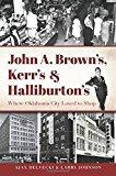 Book Cover John A. Brown's, Kerr's & Halliburton's: Where Oklahoma City Loved to Shop (Landmarks)