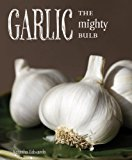 Book Cover Garlic: The Mighty Bulb