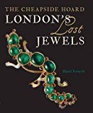 Book Cover London's Lost Jewels: The Cheapside Hoard
