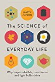 Book Cover The Science of Everyday Life: Why Teapots Dribble, Toast Burns and Light Bulbs Shine