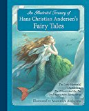 Book Cover An Illustrated Treasury of Hans Christian Andersen's Fairy Tales: The Little Mermaid, Thumbelina, the Princess and the Pea and Many More Classic Stories