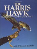 Book Cover The Harris Hawk: Management, Training and Hunting