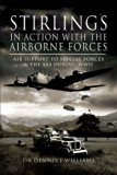 Book Cover STIRLINGS IN ACTION WITH THE AIRBORNE FORCES: Air Support to Special Forces and the SAS During WW11