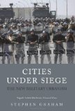 Book Cover Cities Under Siege: The New Military Urbanism