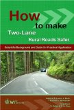 Book Cover How to Make Two-Lane Rural Roads Safer: Scientific Background and Guide for Practical Application