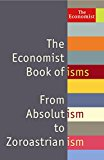 Book Cover The Economist Book of isms: From Abolitionism to Zoroastrianism