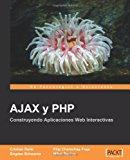 Book Cover AJAX y PHP: Construyendo Aplicaciones Web Interactivas [Espanol] (Spanish Edition)