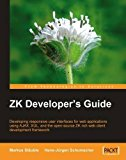 Book Cover ZK Developer's Guide: Developing responsive user interfaces for web applications using Ajax, XUL, and the open source ZK rich web client development framework