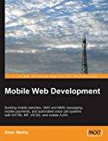 Book Cover Mobile Web Development: Building mobile websites, SMS and MMS messaging, mobile payments, and automated voice call systems with XHTML MP, WCSS, and mobile AJAX