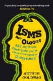 Book Cover Isms and Ologies: 453 Difficult Doctrines You've Always Pretended to Understand
