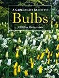 Book Cover A Gardener's Guide to Bulbs