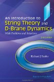 Book Cover An Introduction to String Theory and D-brane Dynamics: With Problems and Solutions