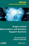 Book Cover Graph-related Optimization and Decision Support Systems (Focus Series in Computer Engineering and IT)