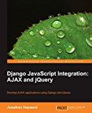 Book Cover Django JavaScript Integration: AJAX and jQuery