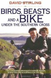 Book Cover Birds, Beasts and a Bike Under the Southern Cross: Two Canadian Naturalists Camping Rough in New Zealand and Australia in the 1950s