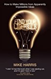 Book Cover Find Your Lightbulb: How to make millions from apparently impossible ideas