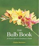 Book Cover The Bulb Book: A South African Gardener's Guide