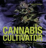 Book Cover Cannabis Cultivator: A Step-By-Step Guide to Growing Marijuana