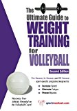 Book Cover The Ultimate Guide To Weight Training For Volleyball (Ultimate Guide to Weight Training: Volleyball)