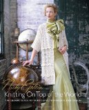 Book Cover Nicky Epstein's Knitting on Top of the World: The Global Guide to Traditions, Techniques and Design