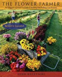 Book Cover The Flower Farmer: An Organic Grower's Guide to Raising and Selling Cut Flowers, 2nd Edition