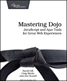 Book Cover Mastering Dojo: JavaScript and Ajax Tools for Great Web Experiences (Pragmatic Programmers)