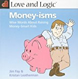 Book Cover Love and Logic Money-Isms: Wise Words About Raising Money-Smart Kids
