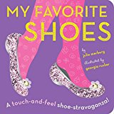Book Cover My Favorite Shoes: A touch-and-feel shoe-stravaganza