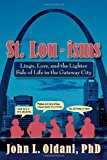 Book Cover St. Lou-isms: Lingo, Lore, and the Lighter Side of Life in the Gateway City